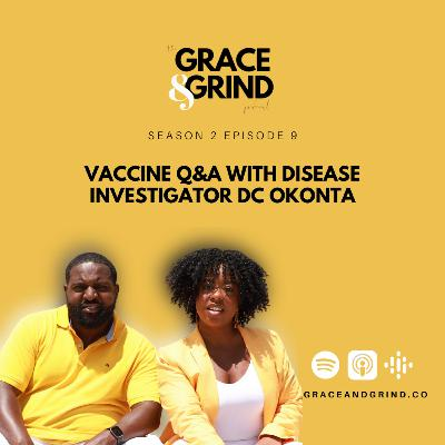 S2 Ep. 9 - Vaccine Q&A with Disease Investigator DC Okonta