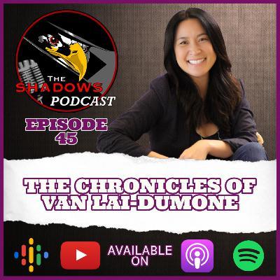 Episode 45: The Chronicles of Van Lai-DuMone