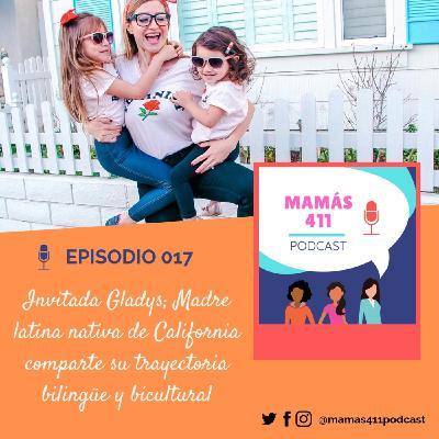 017- Invitada Gladys, madre latina nativa de California comparte su trayectoria bilingue y bicultural