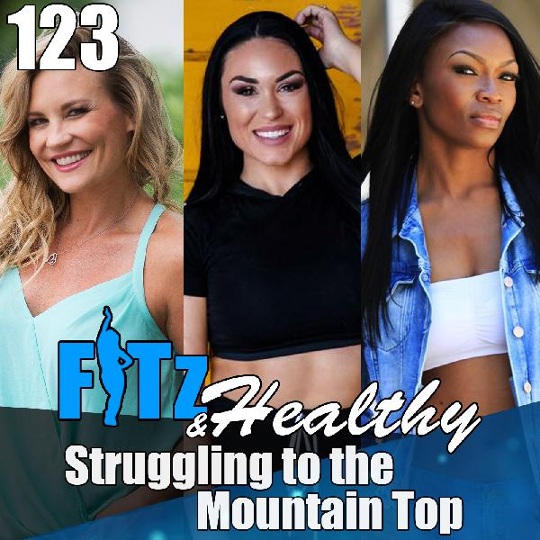 Struggling to the Mountain Top with Jessica James | Podcast 123 of FITz & Healthy