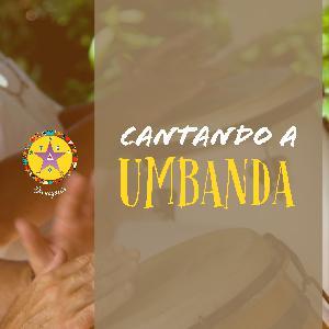 Xangô por detrás daquela serra #CantandoaUmbanda