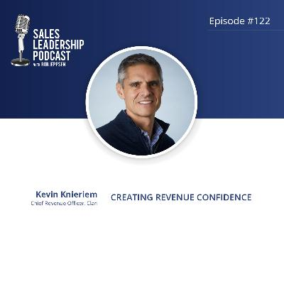 Episode 122: #122: Kevin Knieriem of Clari — Creating Revenue Confidence
