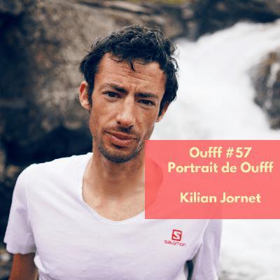 #57 - Portrait de Oufff - Kilian Jornet, le meilleur traileur du monde