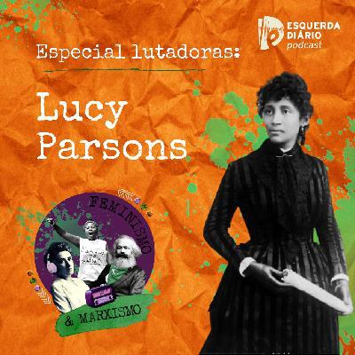 50: Lutadoras: Lucy Parsons