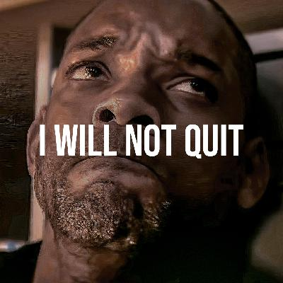 I WILL NOT QUIT
