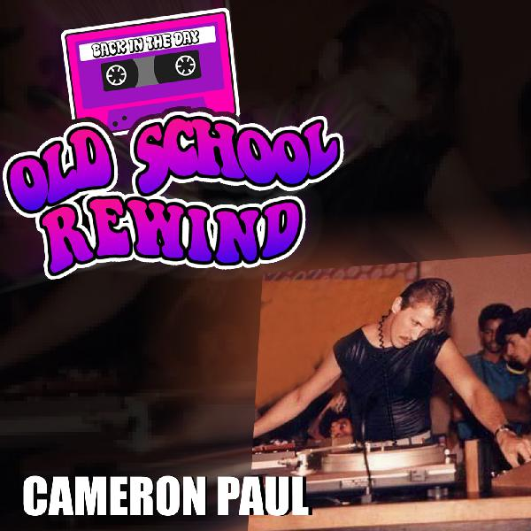 """The Old School Rewind Tribute To """"Cameron Paul"""""""