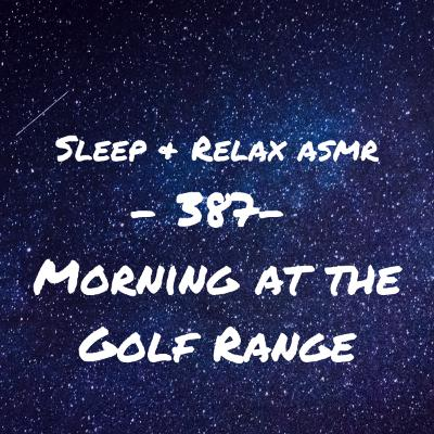 Morning at the Golf Range