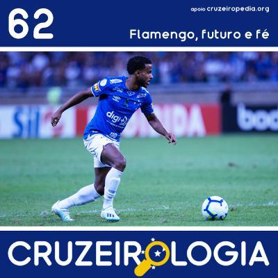 Episódio #62 - Flamengo, futuro e fé