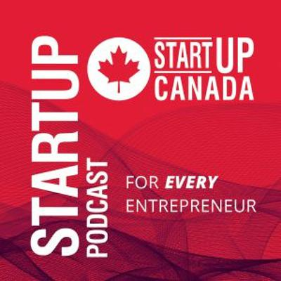 Startup Canada Podcast 255 - Switching Focus for Success with Bruce Croxon