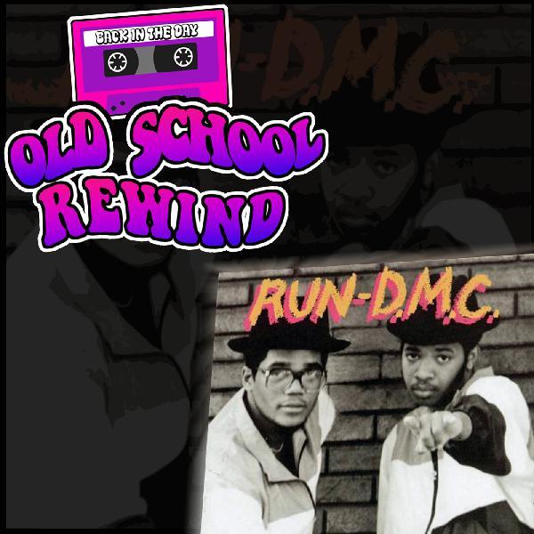 Old School Rewind Podcast -Tracks The Run DMC Album