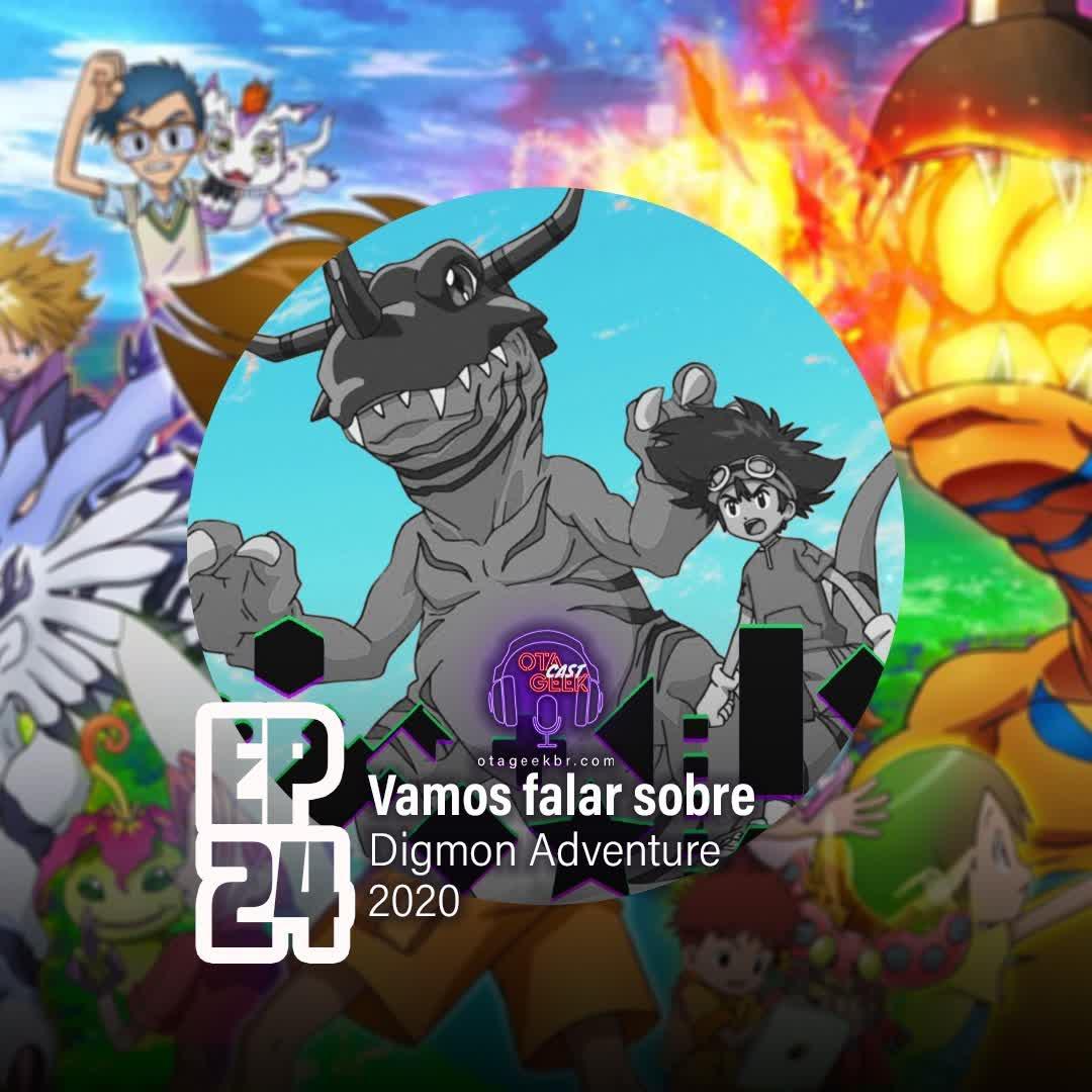 OTGCAST  #24 Digimon Adventure 2020 - Vamos falar sobre o anime