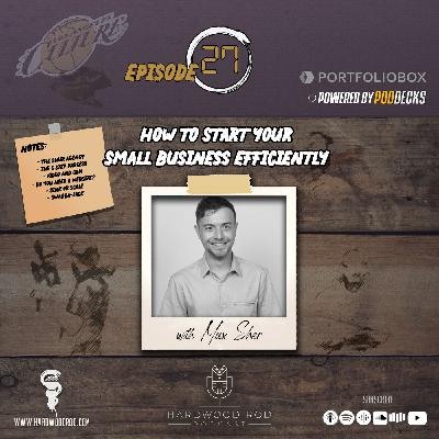 How To Start Your Small Business Efficiently | Episode #27 | with Max Sher 💻