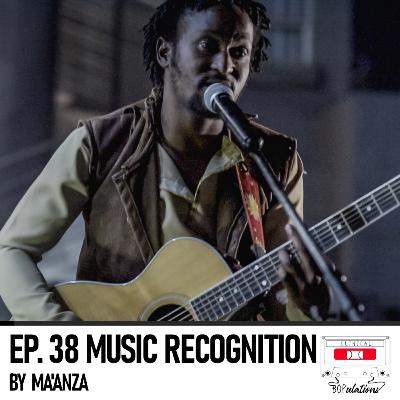 Episode 38: Music Recognition by Ma'anza from Creative Gatherings