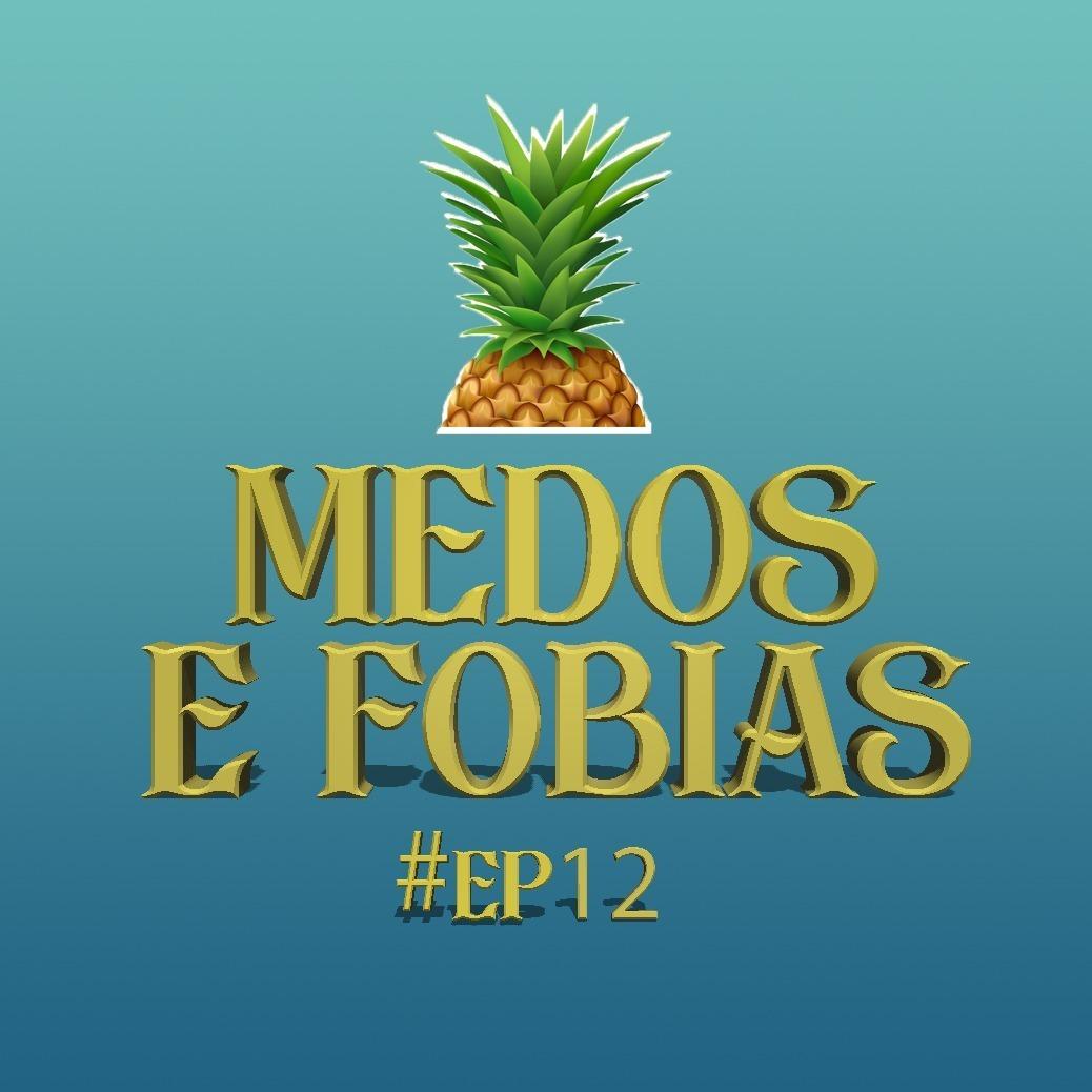 #12 - Medos e Fobias - ORCI