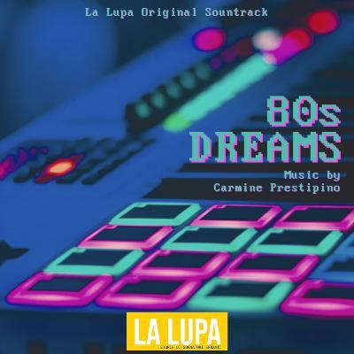 La Lupa Original Soundrack - 80s Dreams