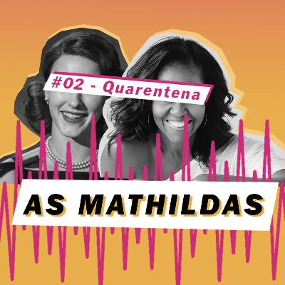 As Mathildas 2020 #02: O que você está assistindo na quarentena?