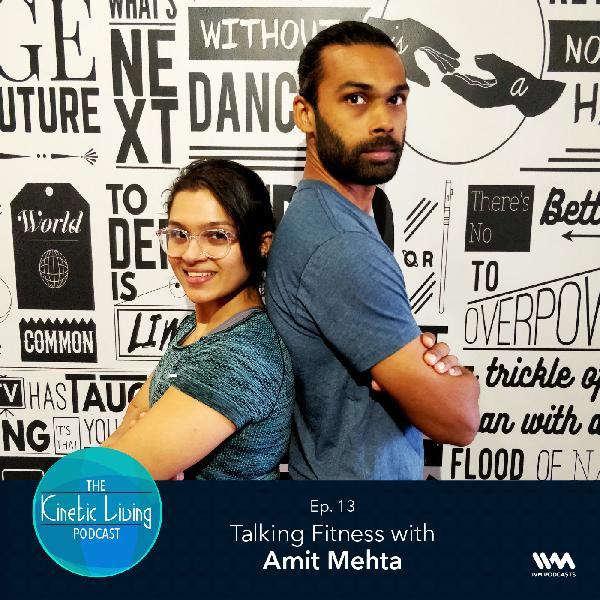 Ep. 13: Talking Fitness with Amit Mehta
