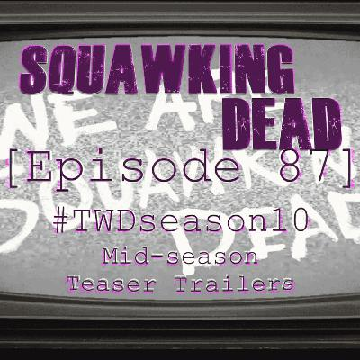 [Episode 87] #TWDseason10 Mid-Season Teaser Trailers
