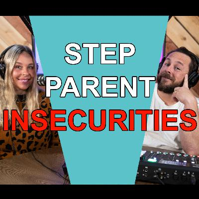 Blended Life EP. 75: Step Parent Insecurities