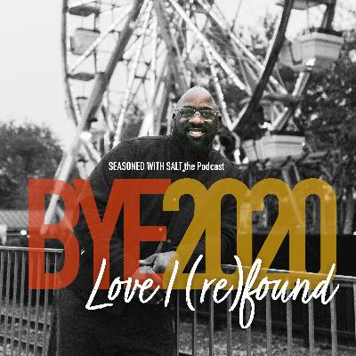 #57 Bye 2020: Love I (re)found