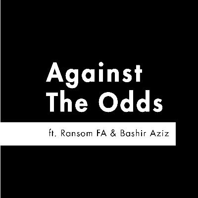 S2 E3 - 'Against the Odds' feat. Ransom FA & Bashir Aziz