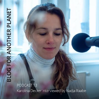 Podcast 13 - mit Karolina Decker interviewt von Nadja Raabe