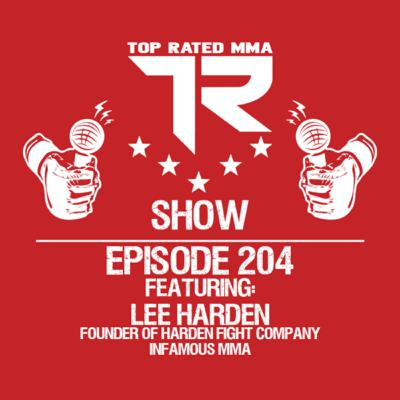 Ep. 204 - Lee Harden - Founder of Harden Fight Company