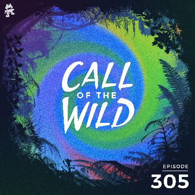 305 - Monstercat: Call of the Wild (9 Year Anniversary Special)