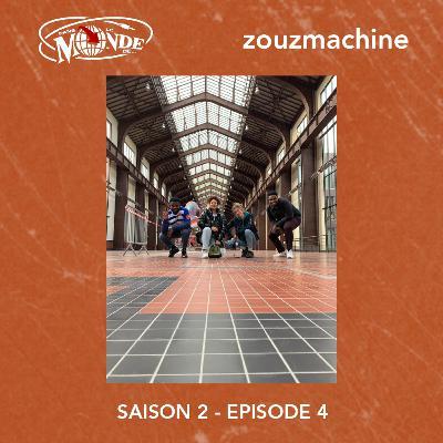 Dans Le Monde de... Zouz Machine #S02EP04