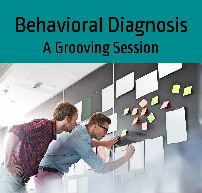 Grooving: The Behavioral Diagnosis