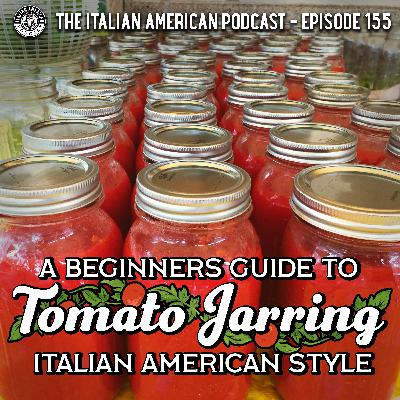 IAP 155: A Beginner's Guide to Tomato Jarring Italian American Style