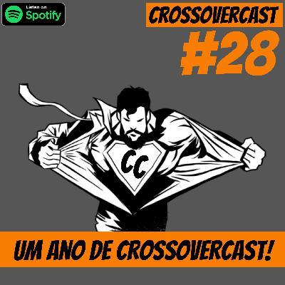 CrossoverCast 28 – Um Ano de CrossoverCast