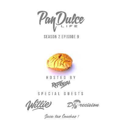 """The Pan Dulce Life"" - Season 2 Episode 9 feat. DJ Precision & DJ Willie"