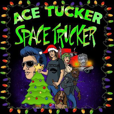 Ace Tucker Space Trucker Christmas Spectacular