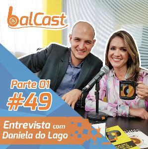 BalCast #49 – Parte 1 – Entrevista com Daniela do Lago