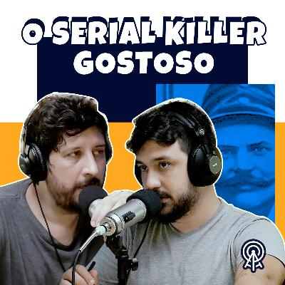 O serial killer gostoso