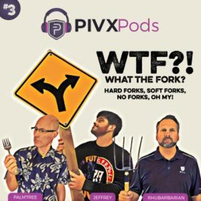 PIVXPods-20-03: What the Fork!