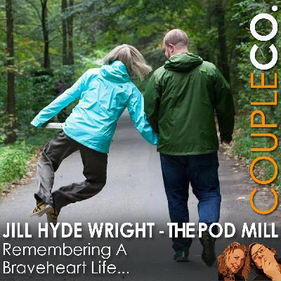 Remembering A Braveheart Life: Jill & Spencer Wright of The Pod Mill