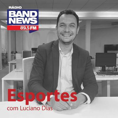 Esportes, com Luciano Dias - 26/02/2021