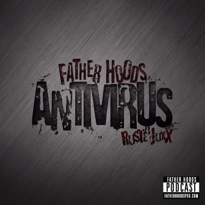 #80: AntiVirus feat. Ruste Juxx