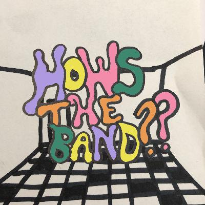 How's The Band? Episode 27 - The [not] Podcast Formerly Known as The Big Punk Show