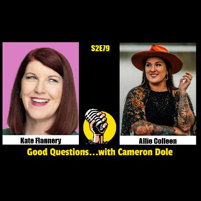S2E79 - Kate Flannery and Allie Colleen