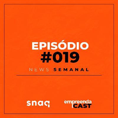 NEWS SEMANAL - EPISÓDIO #019