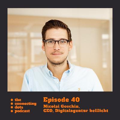 #40: Nicolai Goschin, wie navigierst Du Deine Agentur durch die Coronakrise und die Billigmentalität der Werbebranche?
