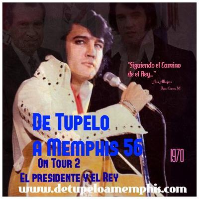 DE TUPELO A MEMPHIS 56 . On Tour 2. El Presidente y el Rey