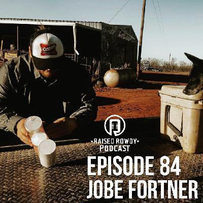 Episode 84-Jobe Fortner