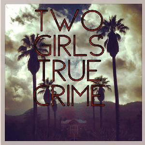 Episode One - Two Girls Two Crimes
