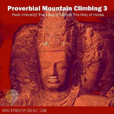 Climbing Proverbial Mountains Part 3 - Peak Intensity!