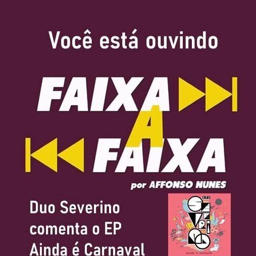 Duo Severino Apresenta 'Ainda é Carnaval'