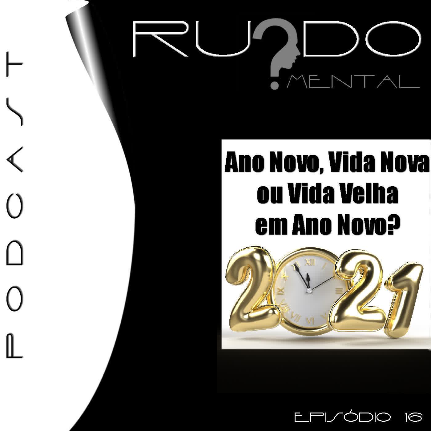 # 16 - Ano Novo, Vida Nova ou Vida Velha em Ano Novo?